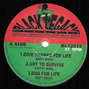 Keety Roots - Give Thanks For Life / Rootsy Rebel - Got To Survive / Dub / To The End / Over The Horizon / Dub (Black Legacy) UK 12""